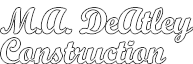 Welcome to M.A. DeAtley Construction Inc.