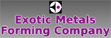 Welcome to Exotic Metals Forming Company